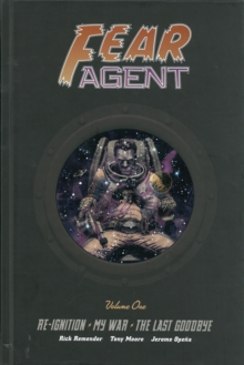 Fear Agent Library Edition Volume 1, Hardback Book