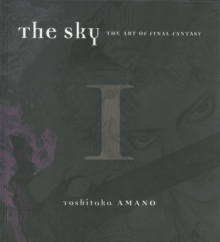 The Sky, The: Art Of Final Fantasy Book 1, Hardback Book