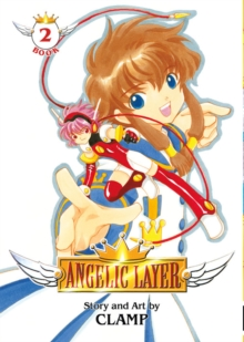 Angelic Layer Volume 2, Paperback Book