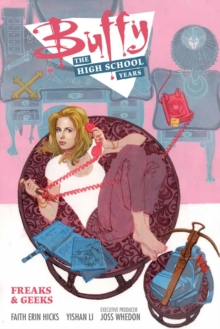Buffy: The High School Years - Freaks & Geeks, Paperback / softback Book