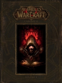 World Of Warcraft: Chronicle Volume 1, Hardback Book