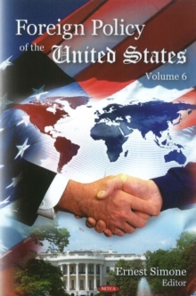 Foreign Policy of the United States : Volume 6, Hardback Book