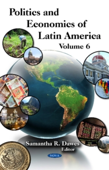 Politics & Economics of Latin America : Volume 6, Hardback Book