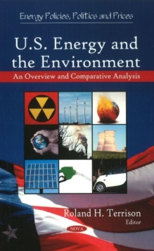 U.S. Energy & the Environment : An Overview & Comparative Analysis, Hardback Book