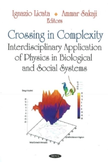 Crossing in Complexity : Interdisciplinary Application of Physics in Biological & Social Systems, Hardback Book