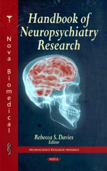 Handbook of Neuropsychiatry Research, Hardback Book