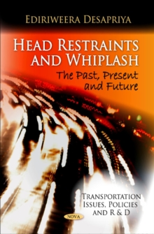 Head Restraints & Whiplash : The Past, Present & Future, Paperback / softback Book