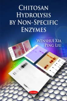 Chitosan Hydrolysis by Non-Specific Enzymes, Paperback / softback Book