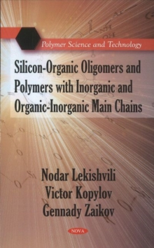Silicon-Organic Oligomers & Polymers with Inorganic & Organic-Inorganic Main Chains, Hardback Book