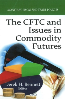 CFTC & Issues in Commodity Futures, Hardback Book