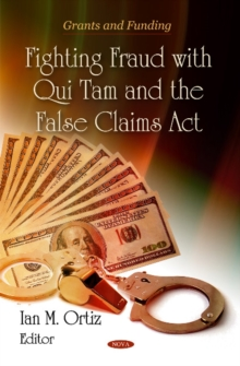 Fighting Fraud with Qui Tam & the False Claims Act, Hardback Book