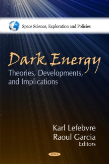 Dark Energy : Theories, Developments & Implications, Hardback Book