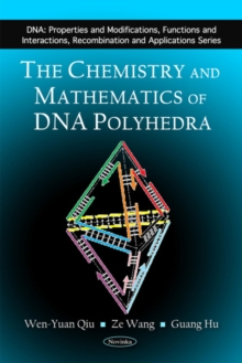 Chemistry & Mathematics of DNA Polyhedra, Paperback Book