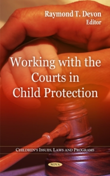 Working with the Courts in Child Protection, Hardback Book