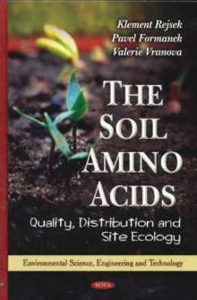 Soil Amino Acids : Quality, Distribution & Site Ecology, Hardback Book