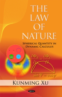 Law of Nature : Spherical Quantity in Dynamic Calculus, Hardback Book