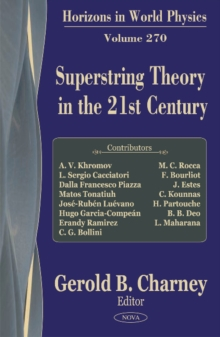 Superstring Theory in the 21st Century : Horizons in World Physics - Volume 270, Hardback Book