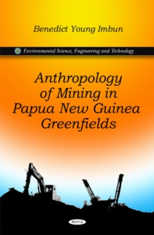 Anthropology of Mining in Papua New Guinea Greenfields, Hardback Book