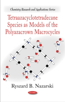 Tetraazacyclotetradecane Species as Models of the Polyazacrown Macrocycles, Paperback Book