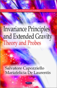 Invariance Principles & Extended Gravity : Theory & Probes, Hardback Book