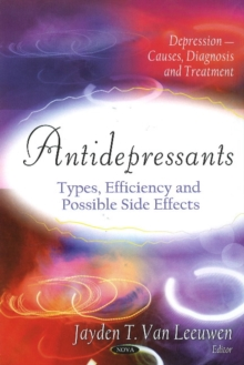 Antidepressants : Types, Efficiency & Possible Side Effects, Hardback Book