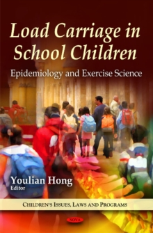Load Carriage in School Children : Epidemiology & Exercise Science, Hardback Book