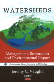 Watersheds : Management, Restoration & Environmental Impact, Hardback Book