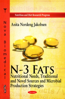 N-3 Fats : Nutritional Needs, Traditional & Novel Sources & Microbial Production Strategies, Paperback / softback Book