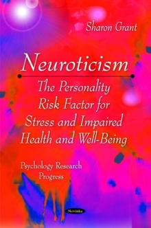Neuroticism : The Personality Risk Factor for Stress & Impaired Health & Well-Being, Paperback Book
