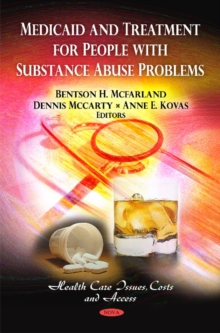 Medicaid & Treatment for People with Substance Abuse Problems, Hardback Book