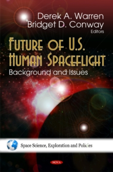 Future of U.S. Human Spaceflight : Background & Issues, Hardback Book