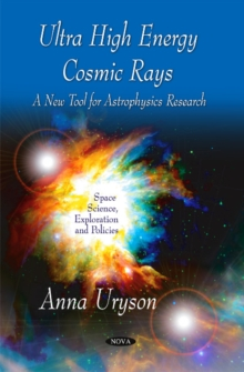 Ultra High Energy Cosmic Rays : A New Tool for Astrophysics Research, Paperback Book
