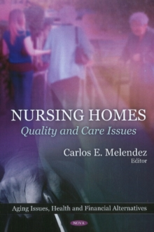 Nursing Homes : Quality & Care Issues, Hardback Book