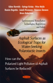 Asphalt Surfaces as Ecological Traps for Water-Seeking Polarotactic Insects, Paperback / softback Book