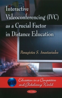 Interactive Videoconferencing (IVC) as a Crucial Factor in Distance Education, Paperback Book