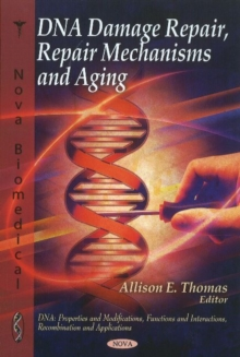 DNA Repair : Damage, Repair Mechanisms & Aging, Hardback Book