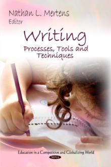 Writing : Processes, Tools & Techniques, Hardback Book