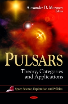 Pulsars : Theory, Categories & Applications, Hardback Book