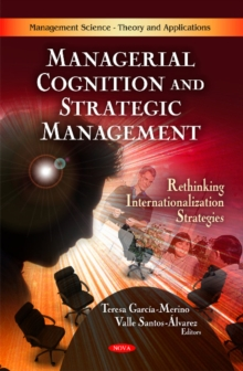 Managerial Cognition & Strategic Management : Rethinking Internationalization Strategies, Hardback Book