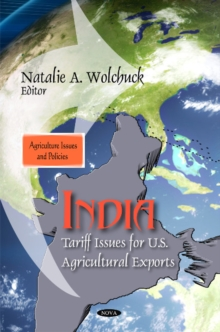 India : Tariff Issues for U.S. Agricultural Exports, Hardback Book