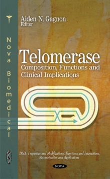 Telomerase : Composition, Functions & Clinical Implications, Hardback Book