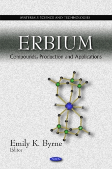 Erbium : Compounds, Production & Applications, Hardback Book