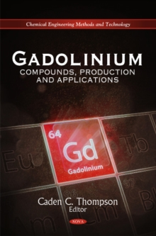 Gadolinium : Compounds, Production & Applications, Hardback Book