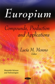 Europium : Compounds, Production & Applications, Hardback Book