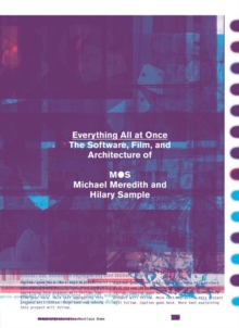 Everything All At Once : The Film and Software Projects of MOS, Paperback / softback Book