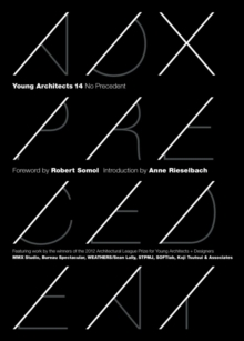Young Architects 14 : No Precedent, Paperback / softback Book