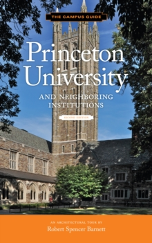Princeton University Second Edition : An Architectural Tour, Paperback / softback Book