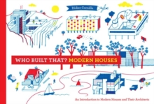 Who Built That? Modern Houses : An Introduction to Modern Houses and Their Architects, Hardback Book