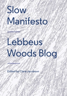 Slow Manifesto: Lebbeus Woods Blog,  Book