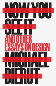 Now You See It and Other Essays on Design, Hardback Book